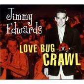 Jimmy Edwards - Love Bug Crawl