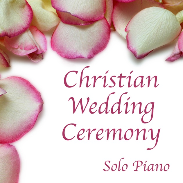 Solo Piano Christian Wedding Ceremony By The ONeill Brothers Group On Apple Music