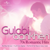 Gulabi Aankhen – 70's Romantic Hits songs