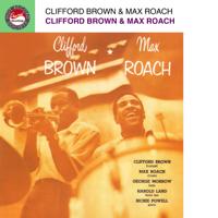 Clifford Brown & Max Roach - Clifford Brown and Max Roach artwork