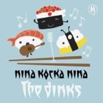 The Dinks - Nina Kocka Nina
