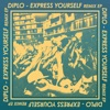 Express Yourself (Remixes) - EP, Diplo