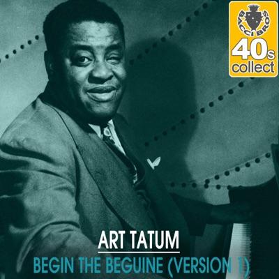 Begin the Beguine (Remastered) [Version 1] - Single - Art Tatum