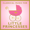 Classical Music For Little Princesses - Various Artists