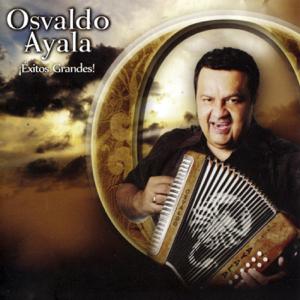 Osvaldo Ayala - Éxitos Grandes