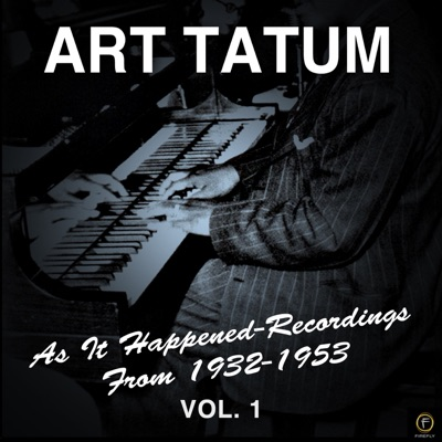 As It Happened: Recordings from 1932-1953, Vol. 1 - Art Tatum