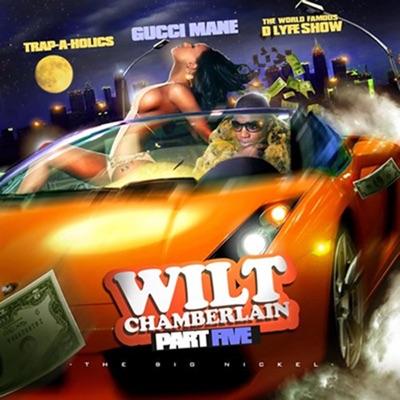 Wilt Chamberlain, Pt. 5 - Gucci Mane