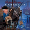 Rush Revere and the First Patriots: Time-Travel Adventures with Exceptional Americans (Unabridged) AudioBook Download