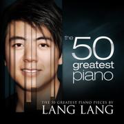 The 50 Greatest Piano Pieces by Lang Lang - Lang Lang - Lang Lang