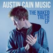 Austin Cain - The Naked Truth
