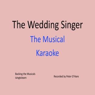 The Wedding Singer Musical – Karaoke – Peter O'Hare
