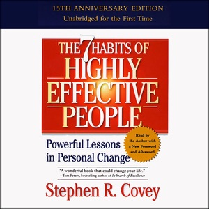 The 7 Habits of Highly Effective People: Powerful Lessons in Personal Change (Unabridged) - Stephen R. Covey audiobook, mp3