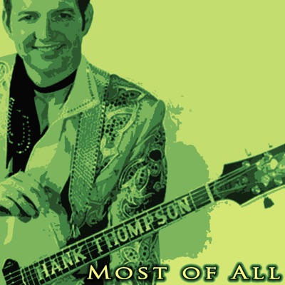 Most of All - Hank Thompson