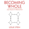 Becoming Whole: Jung's Equation for Realizing God (Unabridged) - Leslie Stein