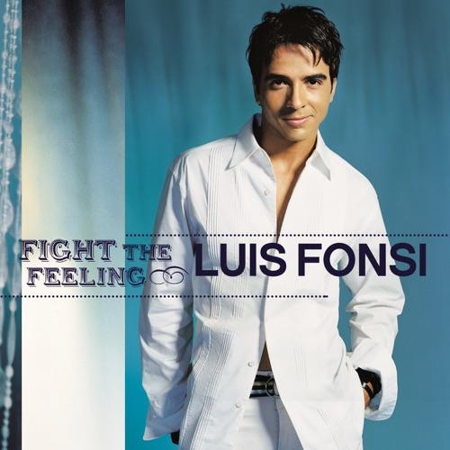 Luis Fonsi - Fight the Feeling
