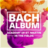 Academy of St. Martin in the Fields - J.S. Bach: J.S. Bach: Orchestral Suite No.1 - Ouverture