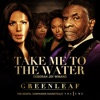 Take Me to the Water - Single (Greenleaf Soundtrack), Greenleaf Cast