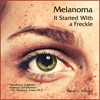 Melanoma: It Started with a Freckle (Unabridged)