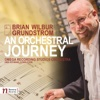 Brian Wilbur Grundstrom: An Orchestral Journey - Omega Studios Orchestra & Erik Ochsner