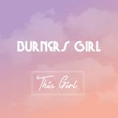 This Girl - Burners Girl