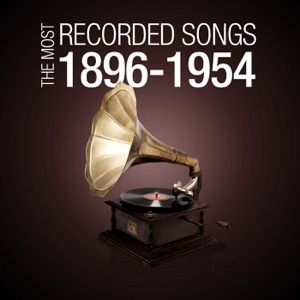 The Most Recorded Songs 1896-1954