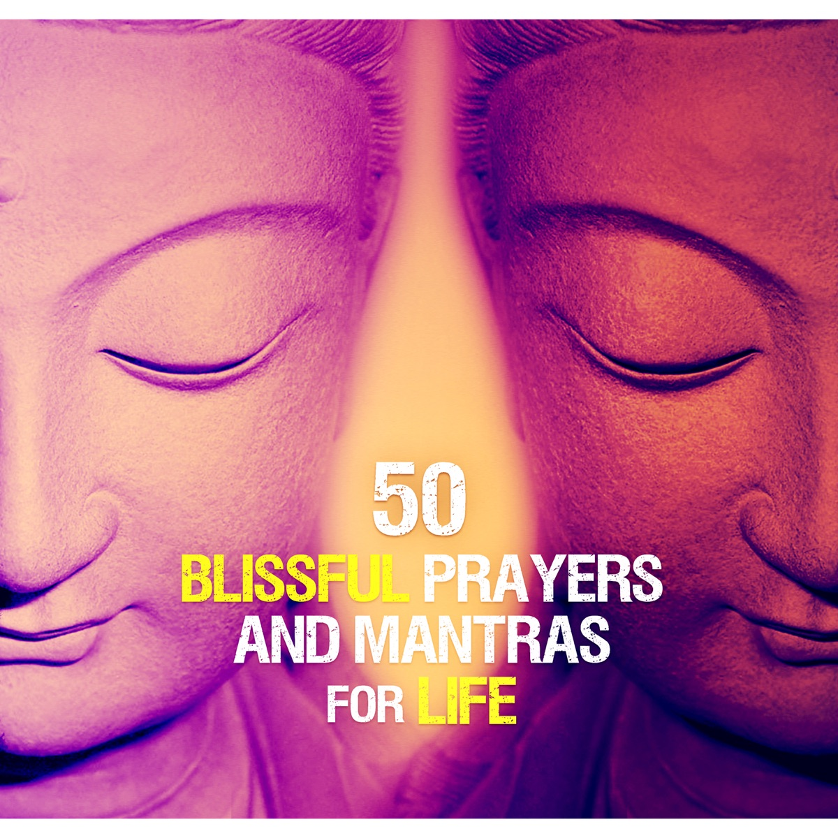 50 Blissful Prayers and Mantras for Life: Spiritual Music