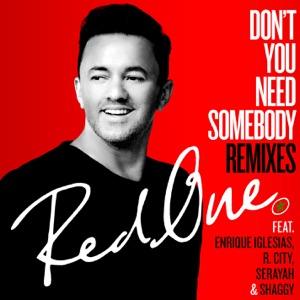 Don't You Need Somebody (feat. Enrique Iglesias, R. City, Serayah & Shaggy) [Remixes] - Single Mp3 Download