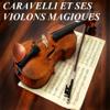 Caravelli Et Ses Violons Magiques - Caravelli & Ses Violons Magiques