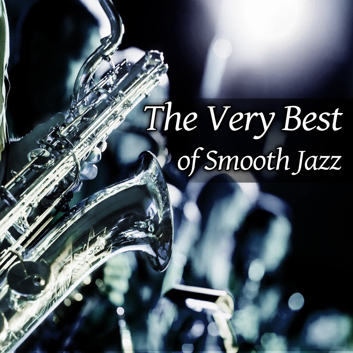 The Very Best of Smooth Jazz: Soft Instrumental Relaxing Music, Sexy