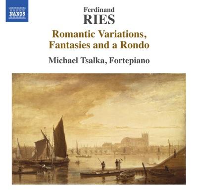 Ries: Romantic Variations, Fantasies and a Rondo - Michael Tsalka album