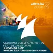 Another Life (feat. Delaney Jane) [Balaton Sound 2016 Anthem] - Single