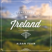Tunes from Ireland (10 Best Traditional Celtic and Irish Tunes: Jigs, Reels, Hornpipes) by Alban Fuam on Apple Music