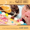 It's a Sweet Life - Scott Davis