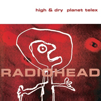Radiohead - High  Dry  Planet Telex  EP Album Reviews