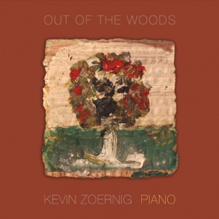 Out of the Woods – Kevin Zoernig