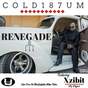 Renegade - Single (feat. Sly Piper & Xzibit) - Single Mp3 Download