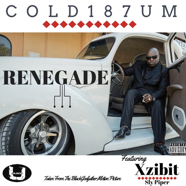 Renegade - Single (feat. Sly Piper & Xzibit) - Single