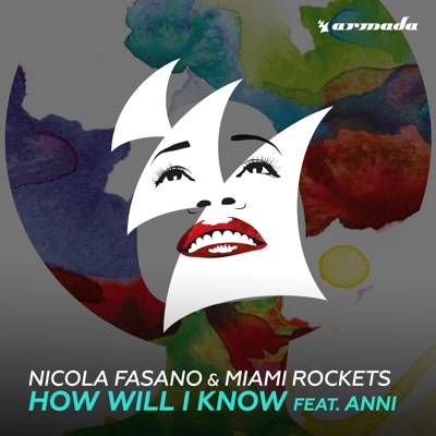 How Will I Know (feat. Anni) - Single - Nicola Fasano & Miami Rockets album
