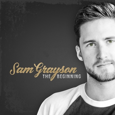 The Beginning - EP - Sam Grayson album