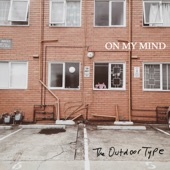 The Outdoor Type - On My Mind