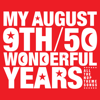 My August 9th / 50 Wonderful Years (2016 Edition) - Various Artists