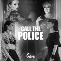 Call the Police - G Girls