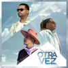 Otra Vez (feat. J Balvin) - Single, Zion & Lennox