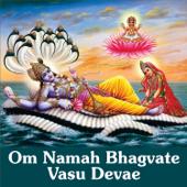 Om Namah Bhagvate Vasu Devae