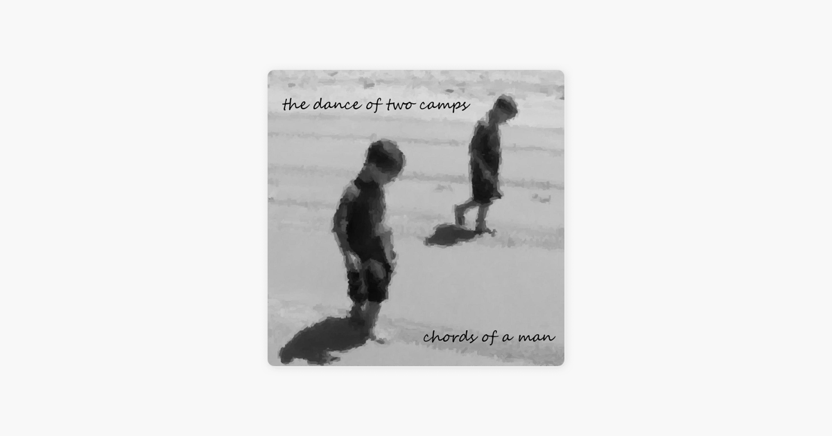 The Dance of Two Camps by Chords of a Man on Apple Music