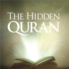 The Hidden Quran, Pt. 1: Surahs 105-114