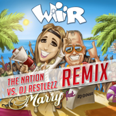 Wir (feat. DJ Düse) [The Nation vs. DJ Restlezz Remix Edit]