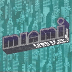 Funk It Up: The Best of Miami