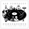 Ask Somebody (feat. Ty Dolla Sign & Tony Yayo) - Single, Consequence