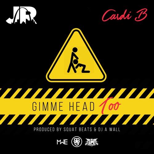 J.R. - Gimme Head Too (feat. Cardi B) - Single